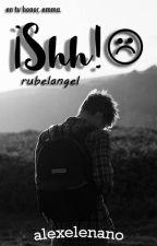 ¡Shh! {Rubelangel} by AlexElEnano
