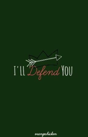 I'll Defend You by orangechicken