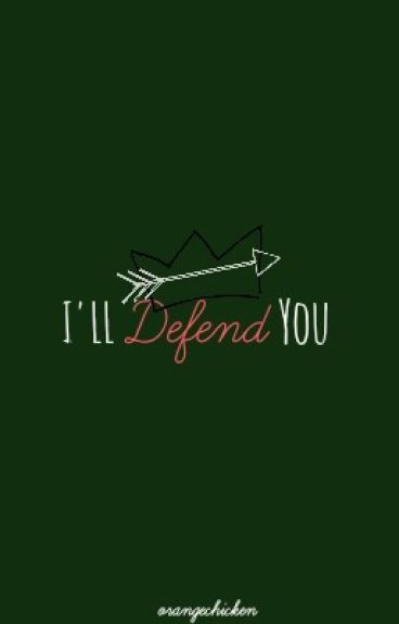 I'll Defend You by orangechicken