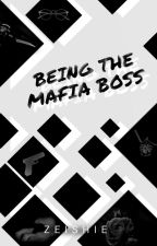Being The Mafia Boss by imzeishie
