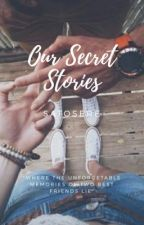 Our Secret Stories by IX_amour_XI