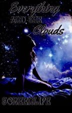 Everything and the Clouds  by ScreenLife