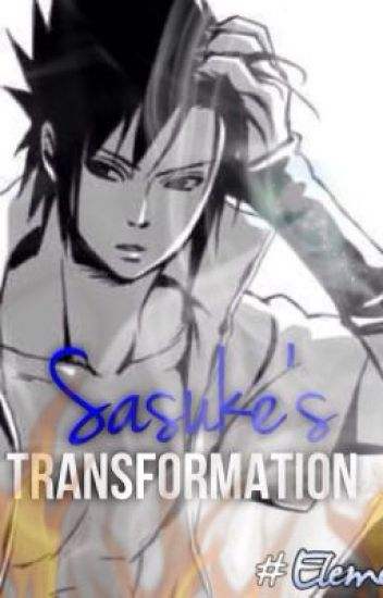 Sasuke's Transformation (SasuNaru boyxboy)