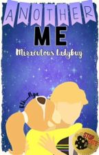 - Another Me - Adriloe || Miraculous LadyBug #StopHateML #FanficsAwards by Eli_Nya