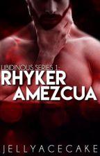 Libidinous Series 1: Rhyker Maximus Amezcua by JellyAcecake