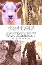 Drabbles and Containment by A Forum User by SilasAggeleMou