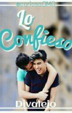 Lo Confieso..(DIVALEJO) by CuriosaOMG