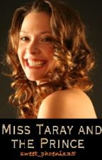 Miss Taray and the Prince by sweet_phoenix35