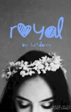 Royal  (A Selection Fan Fiction) (Book One in my Selection Series) by justdarcy