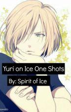 Yuri on Ice Oneshots by SpiritofIce
