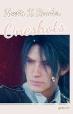 Noctis X Reader Oneshots ♡ by GrassieXc