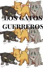LOS GATOS GUERREROS/ los tres guerreros by mitums