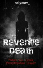Revenge Death by selyours_