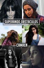 Superando Obstáculos; Camren by jsjdkakdka