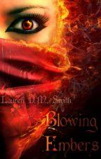 Blowing Embers by LaurenDMSmith