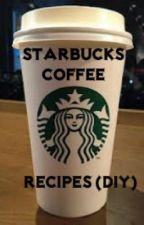 Starbucks Coffee Recipes (DIY) by Artistersi
