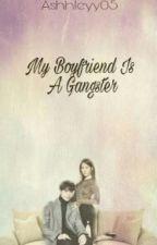 My Boyfriend Is A Gangster  by JKLMNOPXX