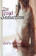 The Paid Seduction by carelessbunny