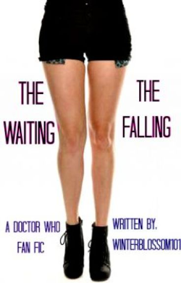 The Waiting/The Falling by WinterBlossom101