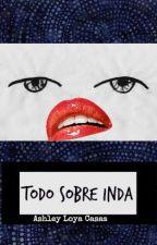 Todo sobre Inda Flores by Juegosdemiel