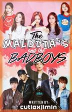 The Maldita's and The Bad Boys. (Revising) by -Mistyira