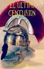 El último centurión by DiegoResendiz756