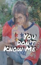 You Don't Know Me by RadicalBadical