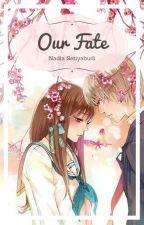 Our Fate by Nadiasetiyabudi
