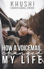 How a Voicemail Changed My Life  by AbsoluteMess