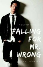 Falling for Mr. Wrong (A SharDon Fanfiction) by imnotkorina