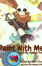Paint With Me (Inktale AU Love Story) by ThatGirlKaitlyn