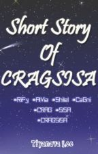 Short Story Of CRAGSISA by TiyanavaLee