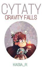 Cytaty | Gravity Falls by Kasia_R