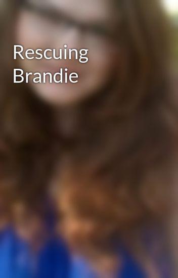 Rescuing Brandie