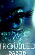 Troubled by Dazed_