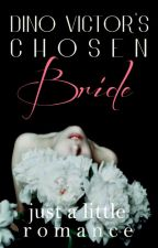 DINO VICTOR'S CHOSEN BRIDE by thelittlecottage