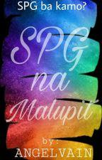 SPG na Malupit (One Shot)💋 by Angelvainchuchu