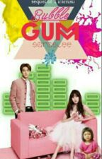 Bubble Gum [ Sequel of Tiramisu ] by saraslee
