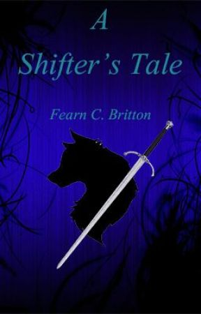 A Shifter's Tale [EDITING] by BlazeEyes