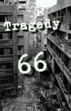 Tragedy 66 (Complete) by williamkasadi