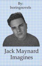 Jack Maynard Imagines  by boringnovels