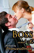 BOSS AND ME by PrienceszDinda
