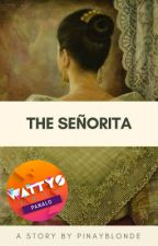 The Senorita (To Be Published Under PHR) by pinayblonde