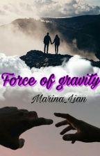 Force of gravity|Сила притяжения by Marina_Lian