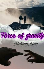 Force of gravity Сила притяжения by Marina_Lian