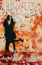 How To Produce A Prince by Jonaxx by Demeenzz