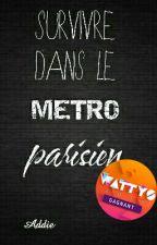 Survivre dans le métro parisien by AddieDeParis