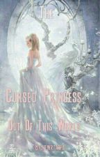 The Cursed Princess Out Of This World by newrtasha