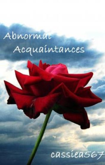 Abnormal Acquaintances [ON HOLD]