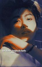 ''Sex Slave'' | jjk x reader by jeoonshook